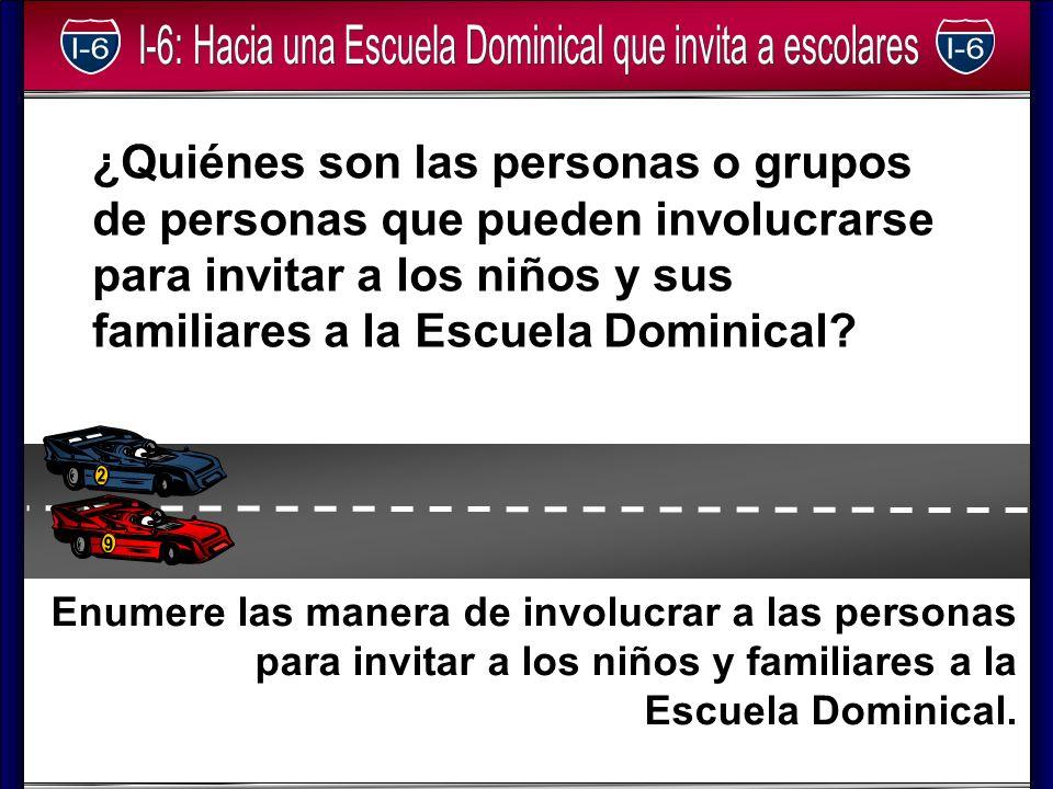 ¿Quiénes son las personas o grupos de personas que pueden involucrarse para invitar a los niños y sus familiares a la Escuela Dominical