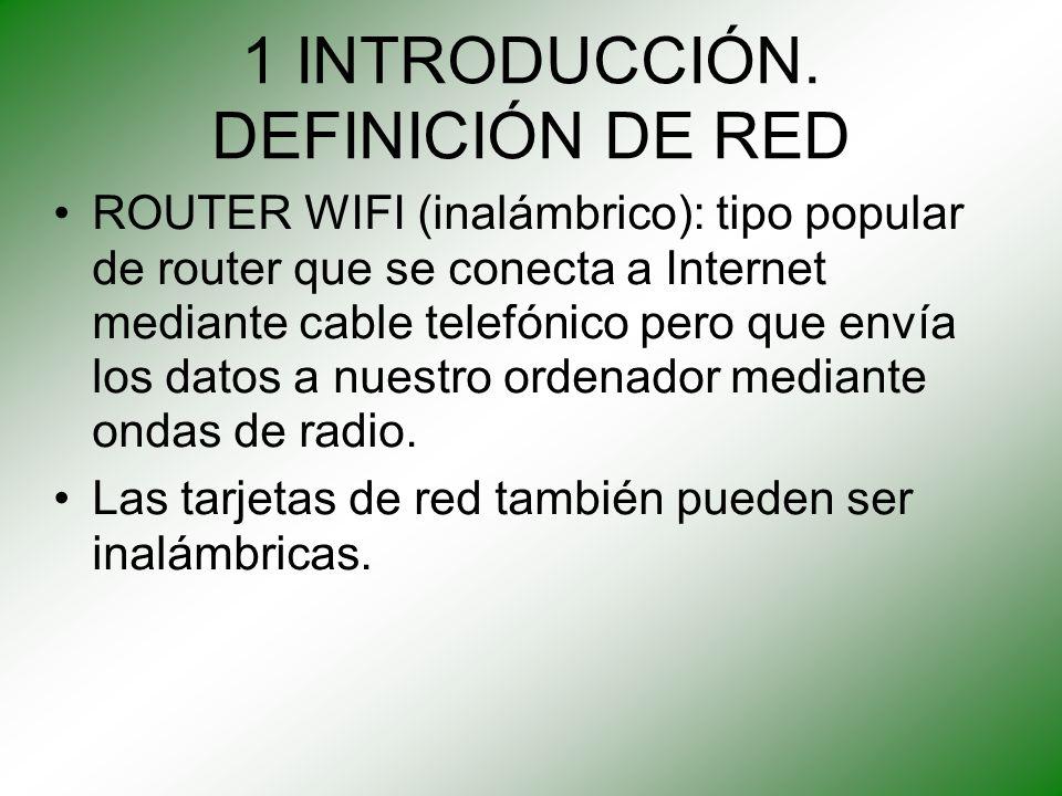 1 INTRODUCCIÓN. DEFINICIÓN DE RED