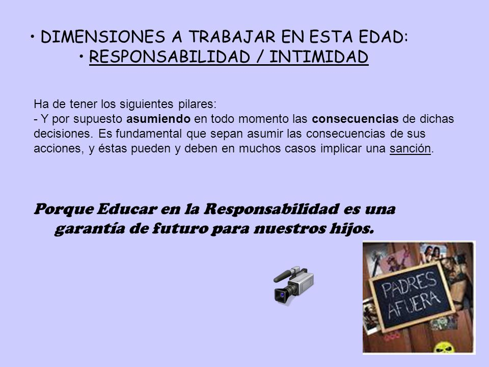 DIMENSIONES A TRABAJAR EN ESTA EDAD: RESPONSABILIDAD / INTIMIDAD