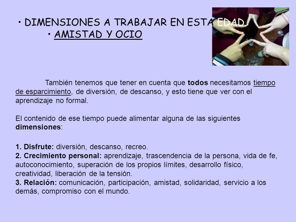 DIMENSIONES A TRABAJAR EN ESTA EDAD: AMISTAD Y OCIO