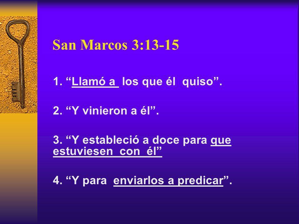 San Marcos 3:13-15 1. Llamó a los que él quiso .