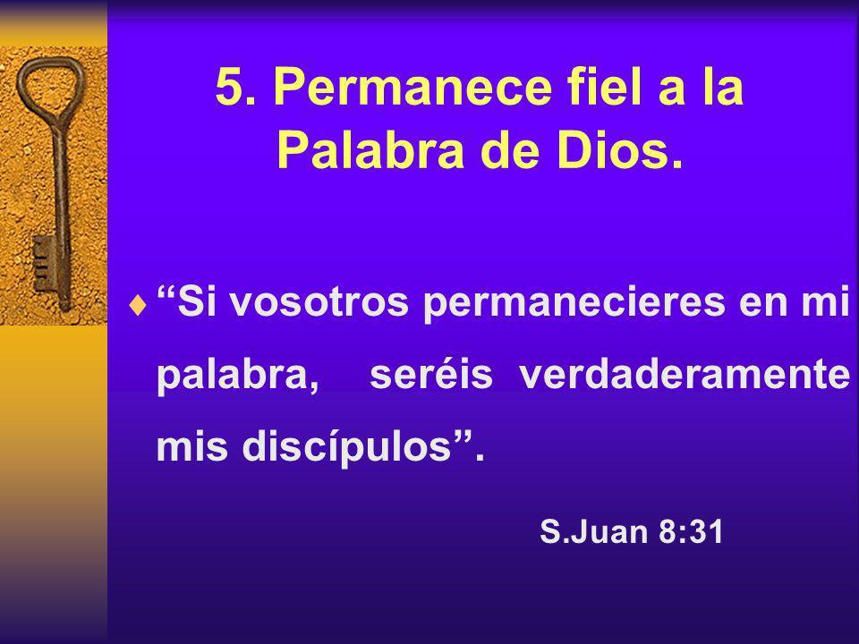 5. Permanece fiel a la Palabra de Dios.