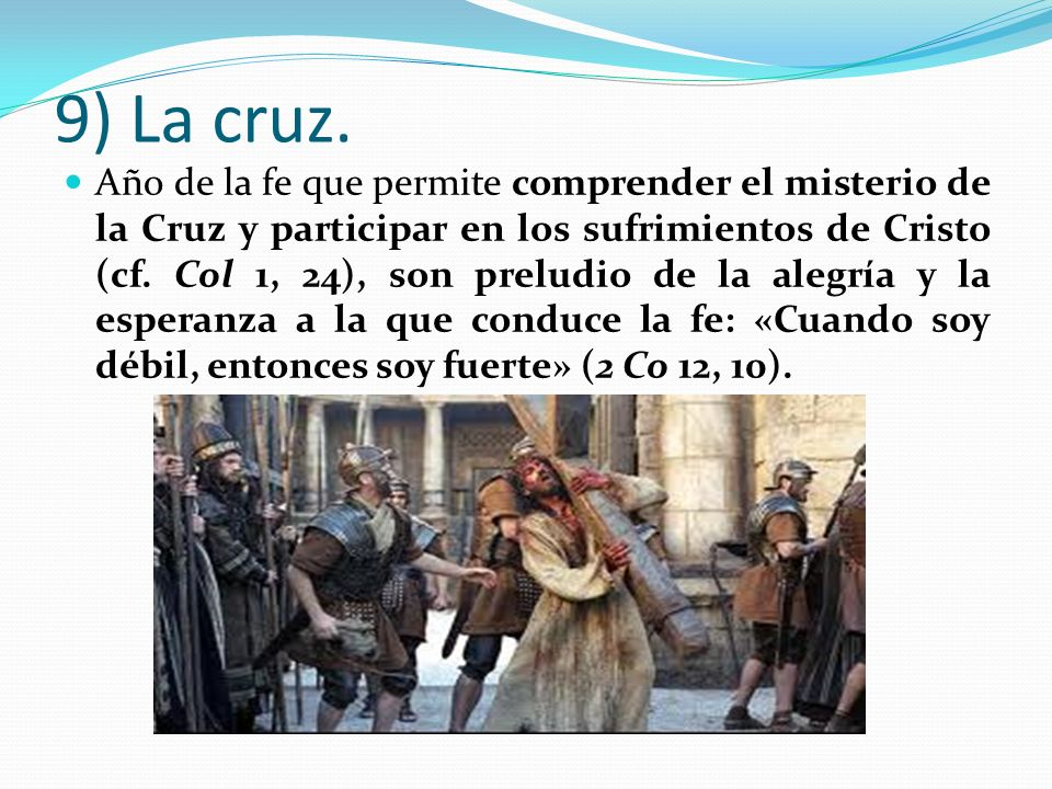 9) La cruz.