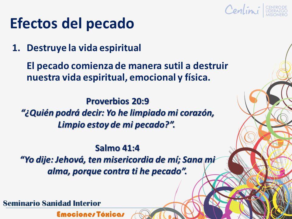 Efectos del pecado Destruye la vida espiritual Proverbios 20:9