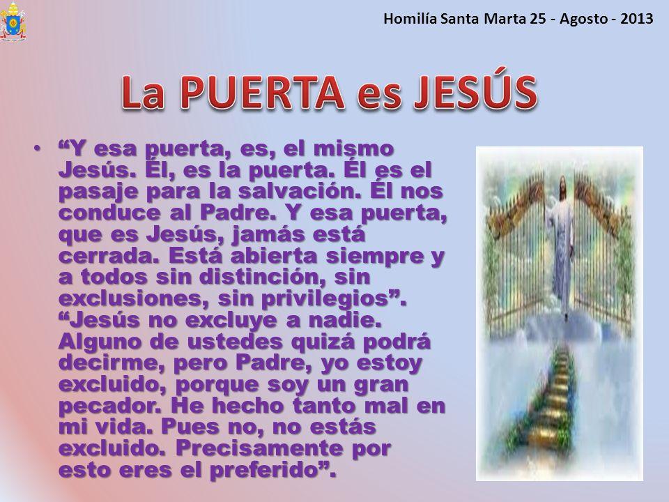 Homilía Santa Marta 25 - Agosto - 2013