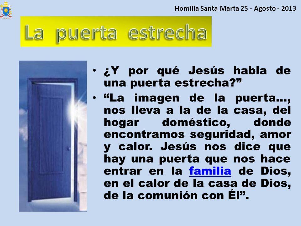 La puerta estrecha ¿Y por qué Jesús habla de una puerta estrecha