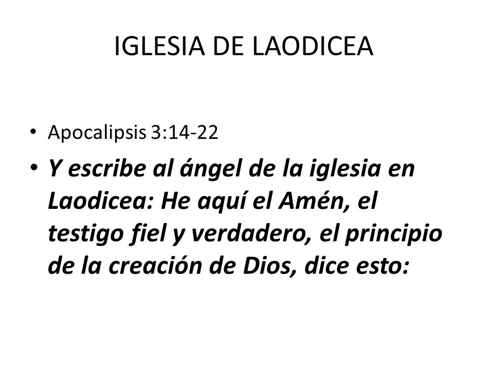 IGLESIA DE LAODICEA Apocalipsis 3:14-22.