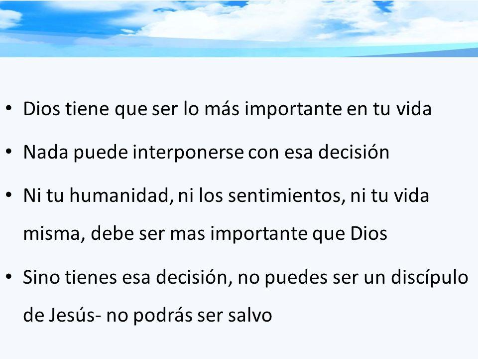 Dios tiene que ser lo más importante en tu vida