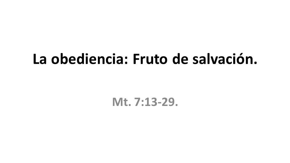 La obediencia: Fruto de salvación.