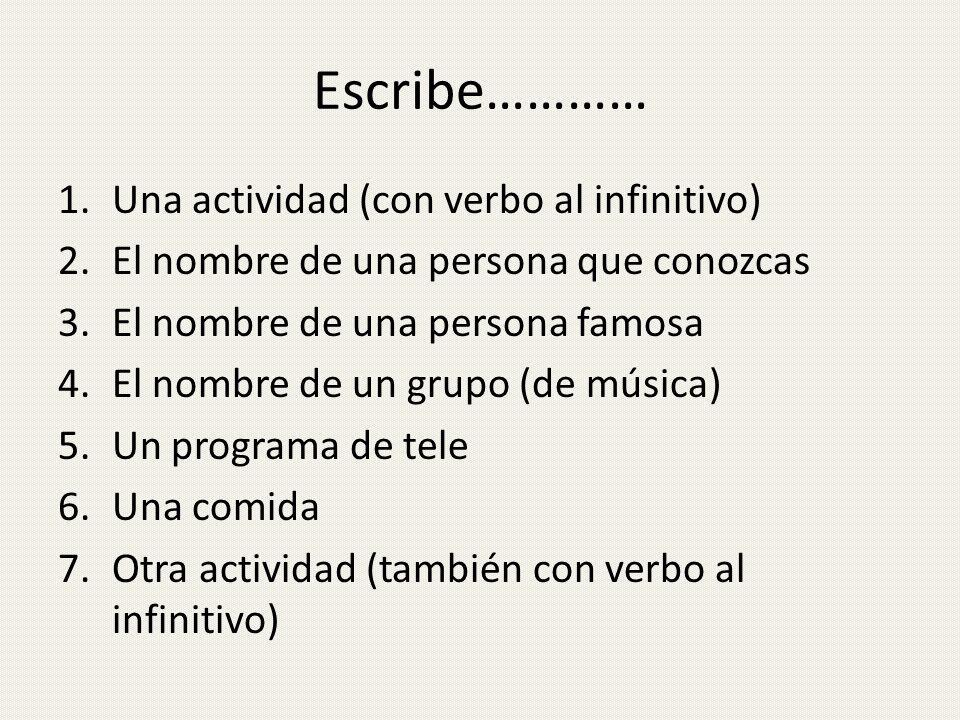 Escribe………… Una actividad (con verbo al infinitivo)
