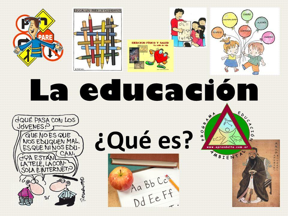 La educación ¿Qué es