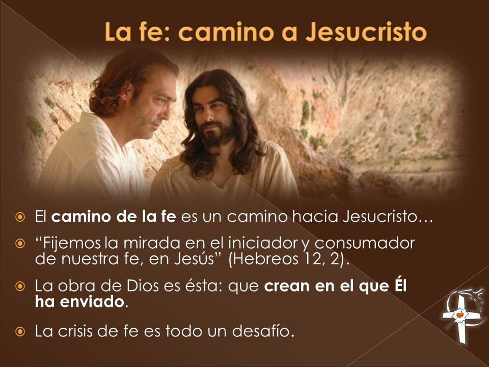 La fe: camino a Jesucristo