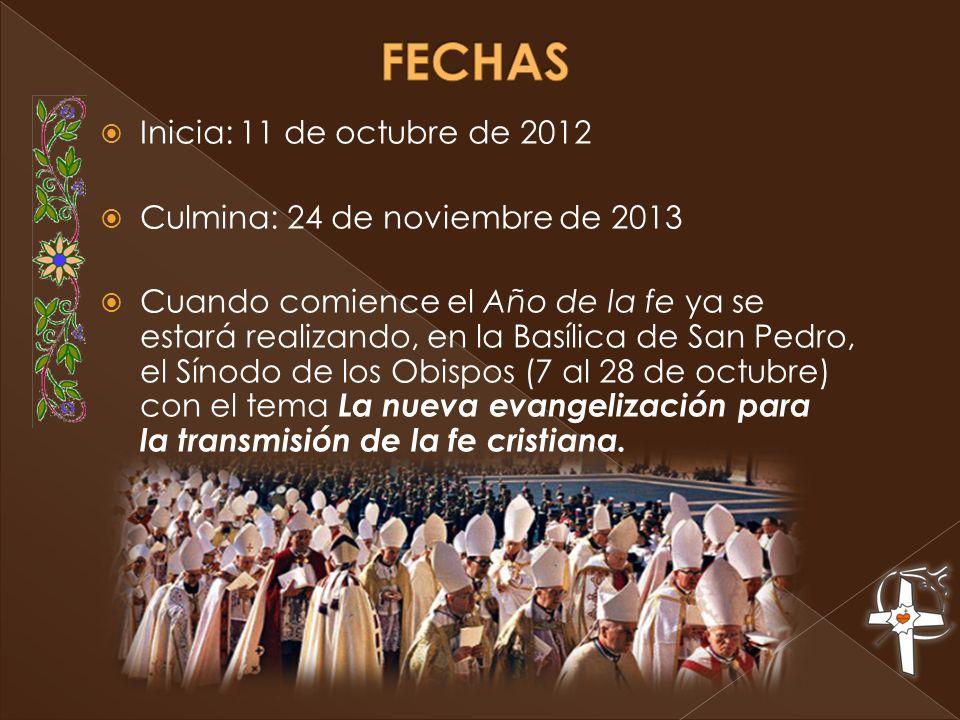 FECHAS Inicia: 11 de octubre de 2012 Culmina: 24 de noviembre de 2013