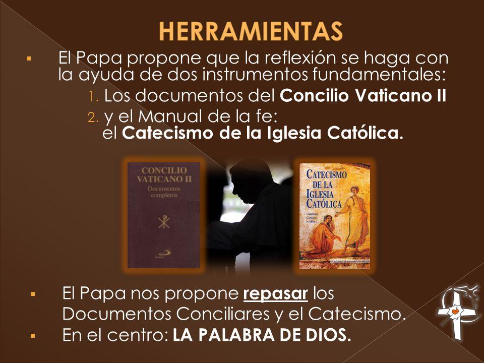 HERRAMIENTAS El Papa propone que la reflexión se haga con la ayuda de dos instrumentos fundamentales: