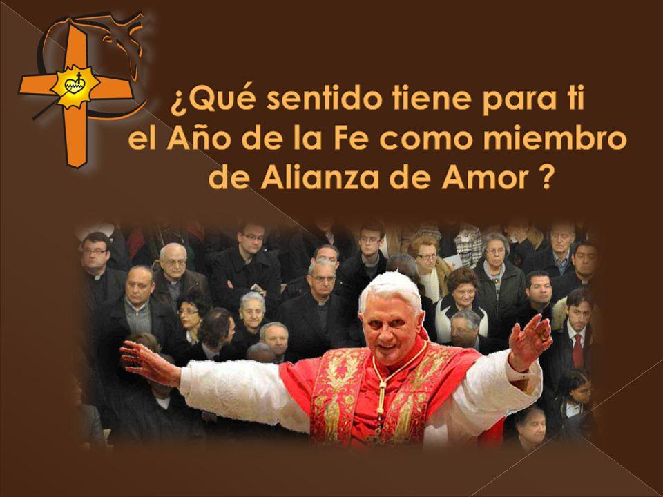 ¿Qué sentido tiene para ti el Año de la Fe como miembro de Alianza de Amor