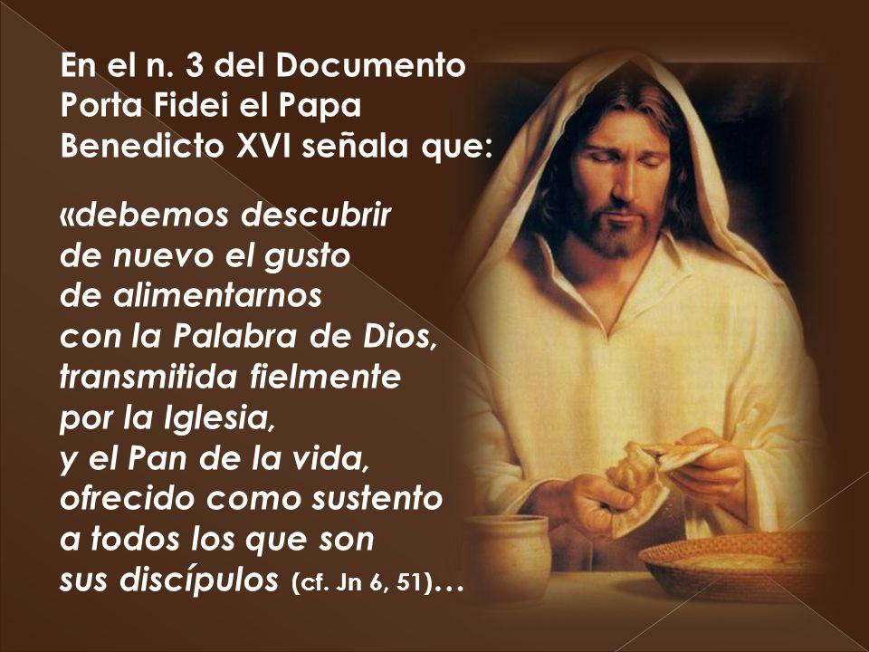 En el n. 3 del Documento Porta Fidei el Papa Benedicto XVI señala que: