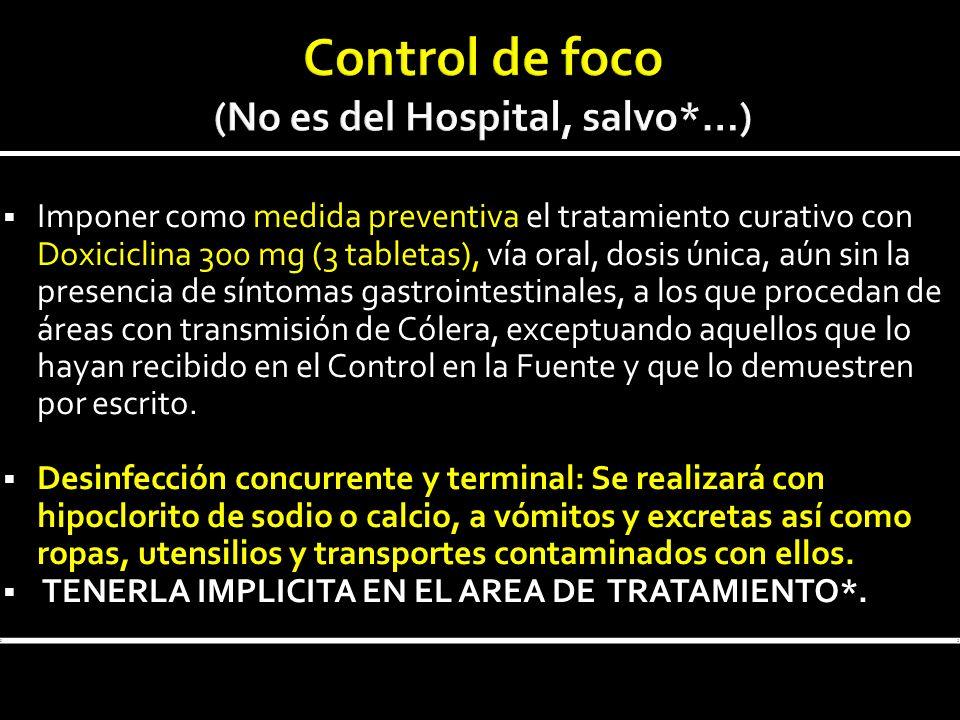 Control de foco (No es del Hospital, salvo*…)