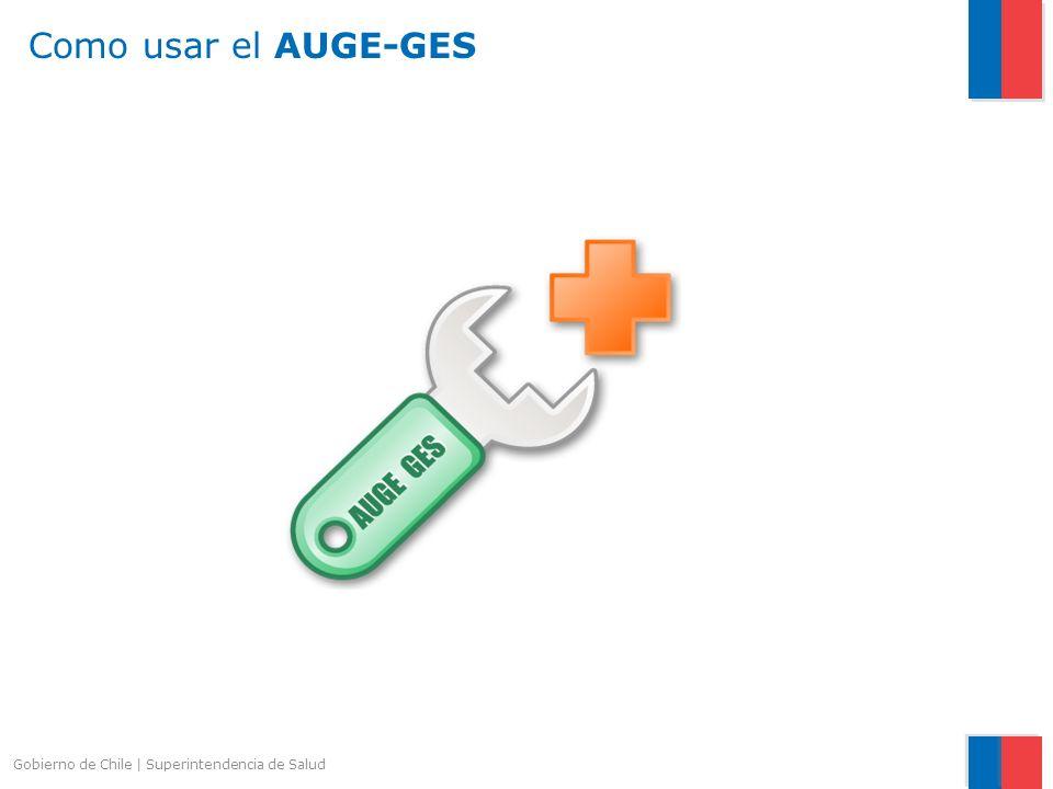 Como usar el AUGE-GES Gobierno de Chile | Superintendencia de Salud