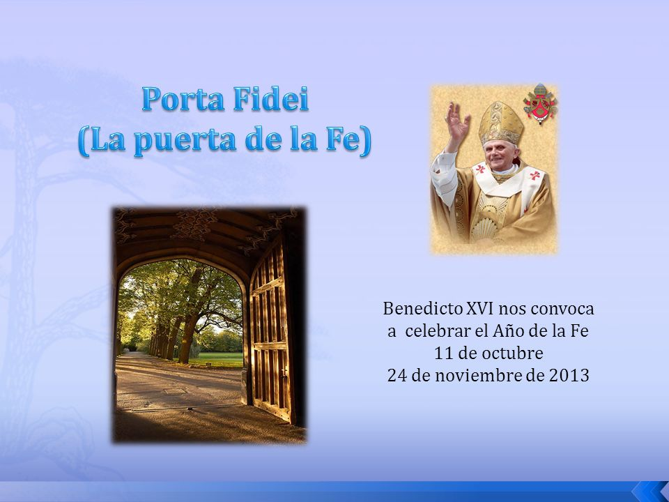 Porta Fidei (La puerta de la Fe)
