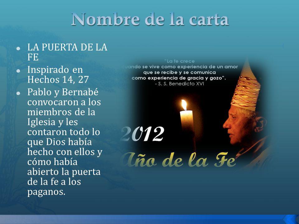 Nombre de la carta LA PUERTA DE LA FE Inspirado en Hechos 14, 27