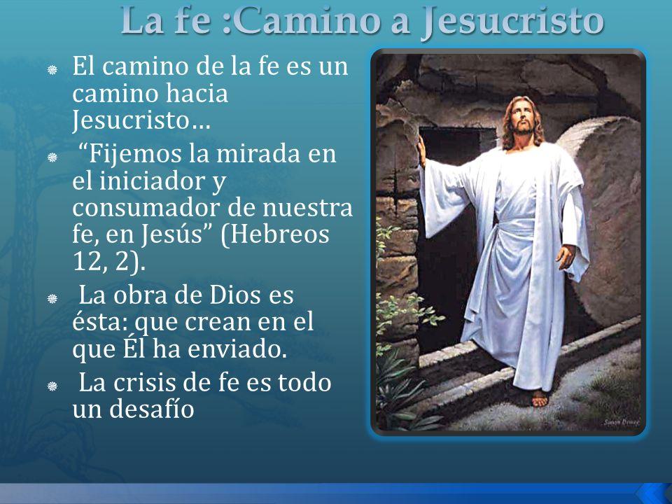 La fe :Camino a Jesucristo