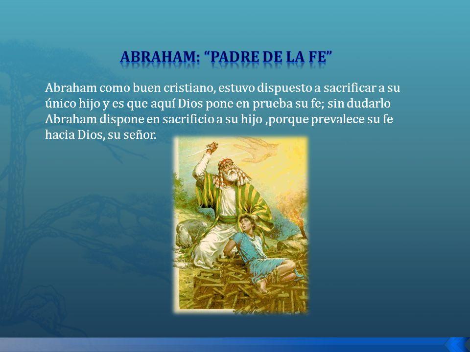 ABRAHAM: PADRE DE LA FE