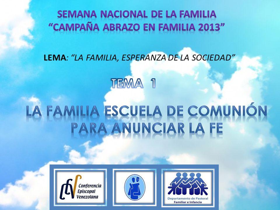 LA FAMILIA ESCUELA DE COMUNIÓN PARA ANUNCIAR LA FE