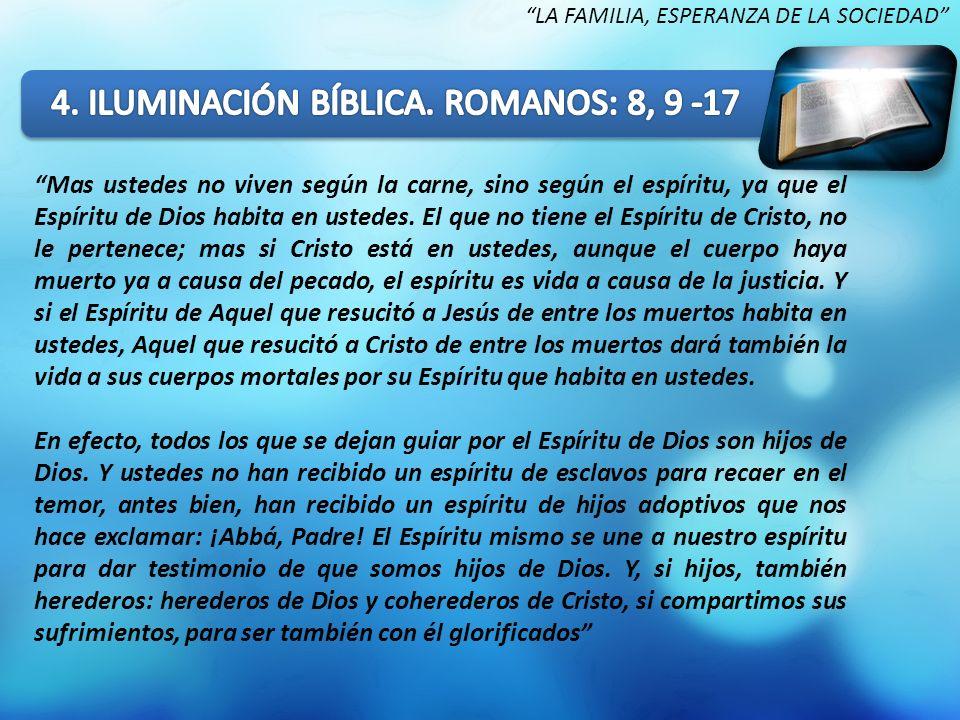 4. ILUMINACIÓN BÍBLICA. ROMANOS: 8, 9 -17