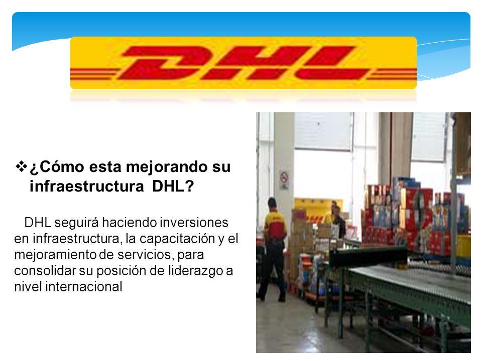 ¿Cómo esta mejorando su infraestructura DHL