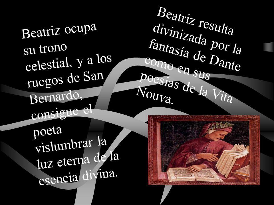 Beatriz resulta divinizada por la fantasía de Dante como en sus poesías de la Vita Nouva.