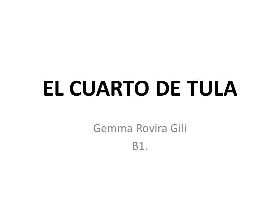 EL CUARTO DE TULA Gemma Rovira Gili B1.
