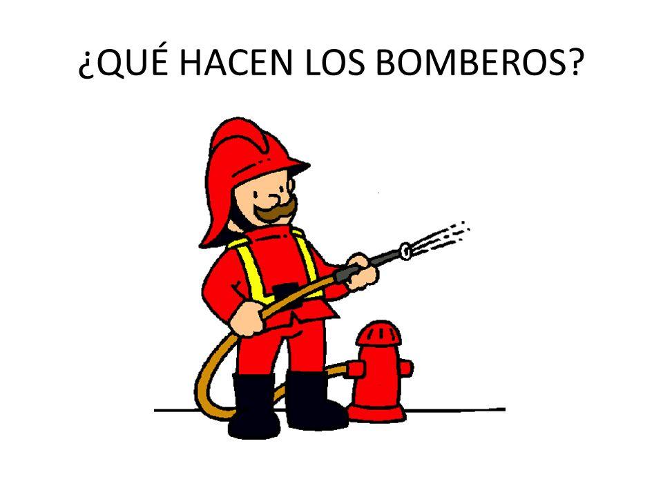 ¿QUÉ HACEN LOS BOMBEROS
