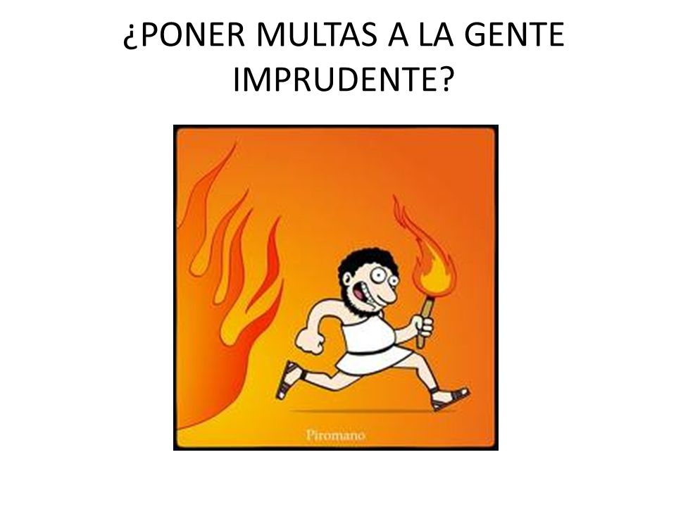 ¿PONER MULTAS A LA GENTE IMPRUDENTE