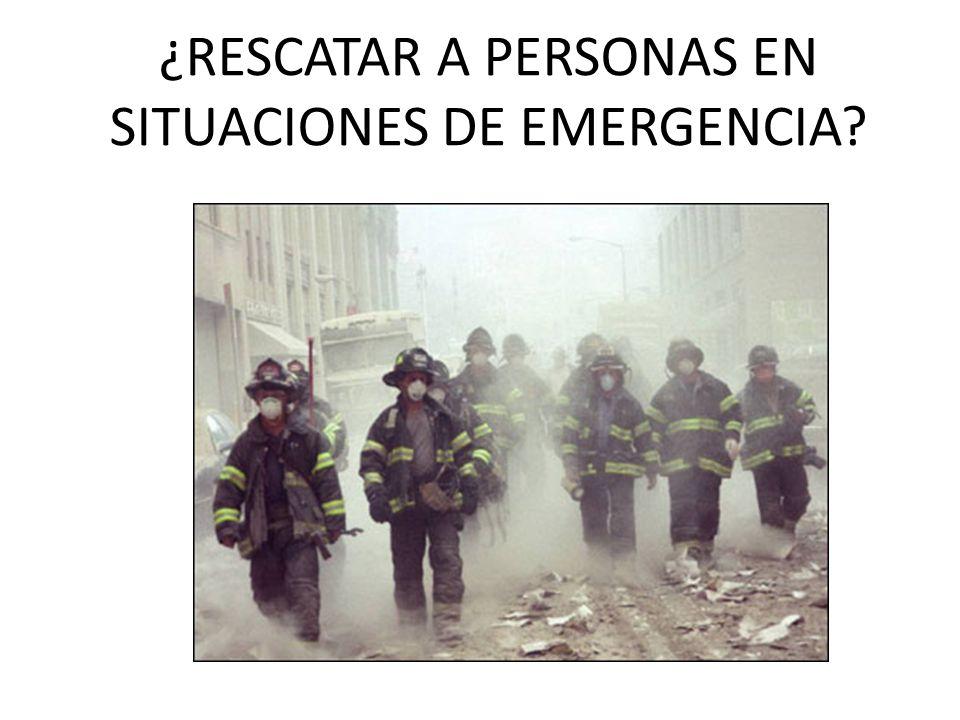 ¿RESCATAR A PERSONAS EN SITUACIONES DE EMERGENCIA