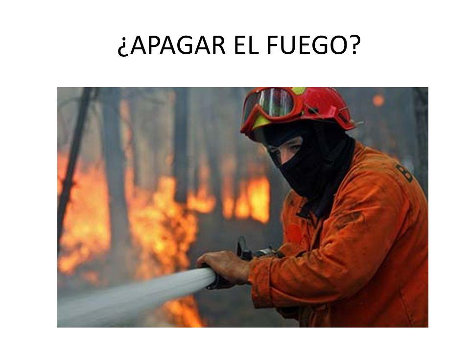¿APAGAR EL FUEGO