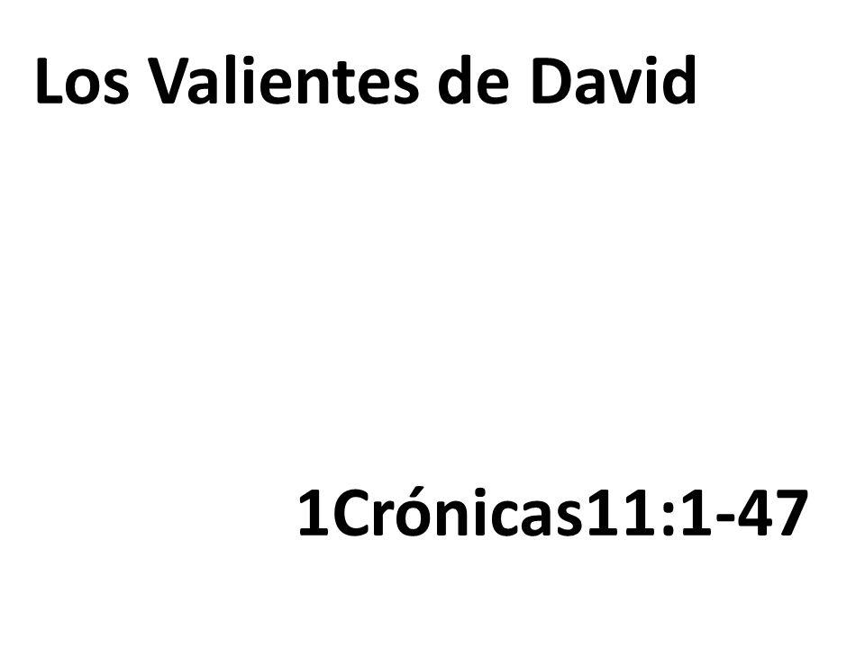 Los Valientes de David 1Crónicas11:1-47