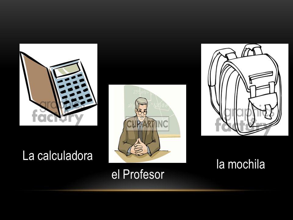 La calculadora e La calculadora la mochila el Profesor