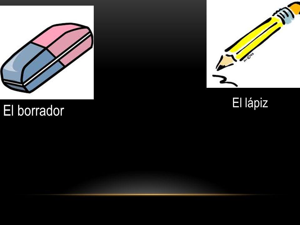 El lápiz El borrador