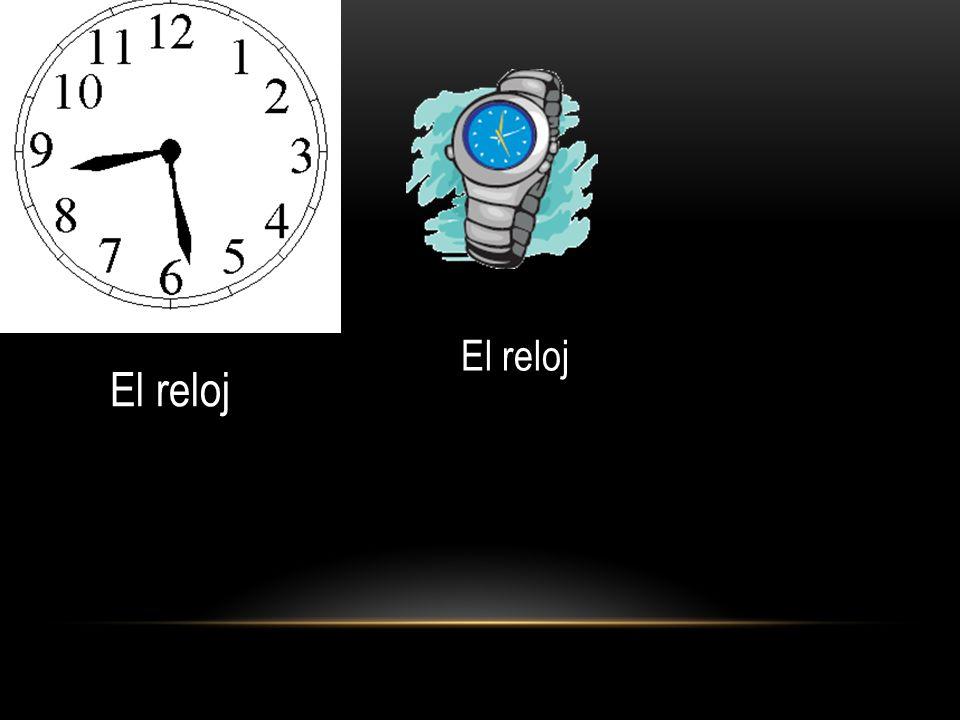 El reloj El reloj