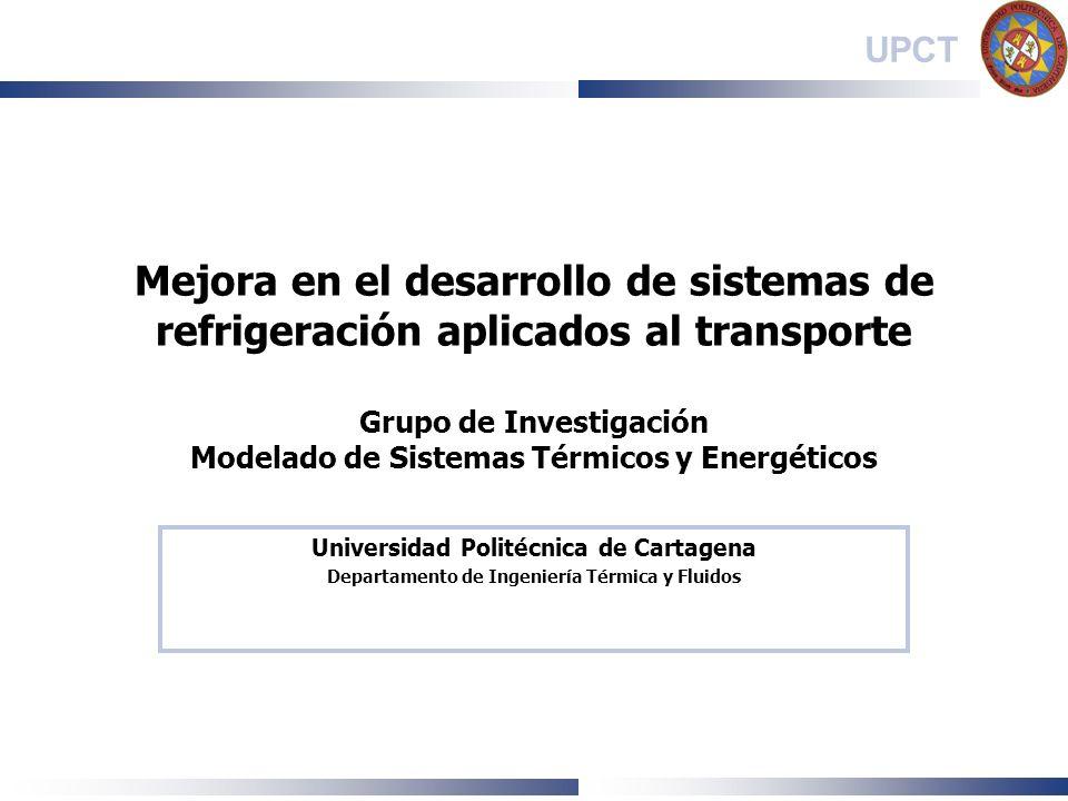 Mejora en el desarrollo de sistemas de refrigeración aplicados al transporte Grupo de Investigación Modelado de Sistemas Térmicos y Energéticos