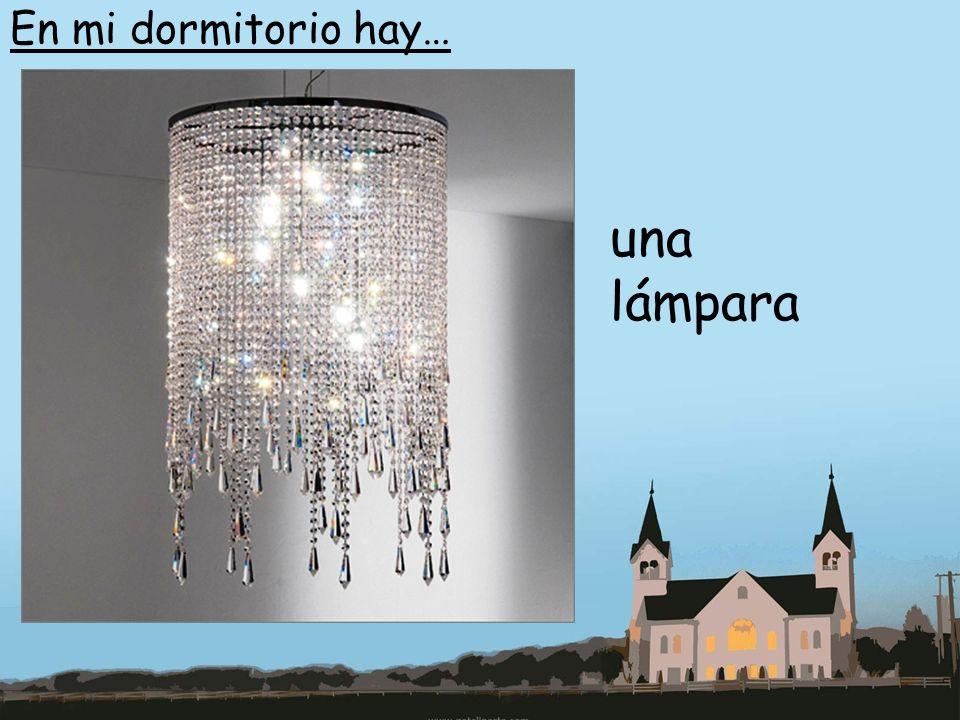 En mi dormitorio hay… una lámpara
