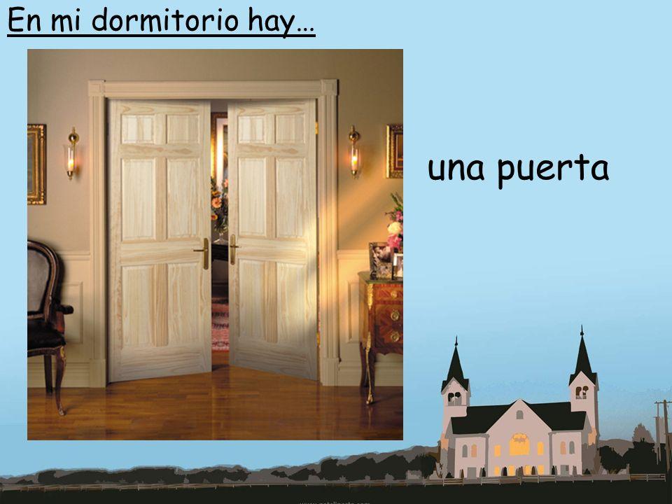 En mi dormitorio hay… una puerta