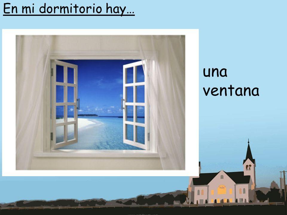 En mi dormitorio hay… una ventana