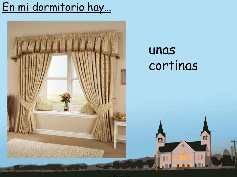 En mi dormitorio hay… unas cortinas