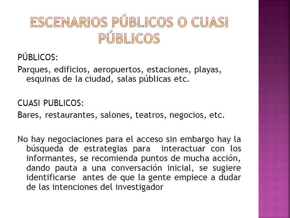 Escenarios públicos o cuasi públicos