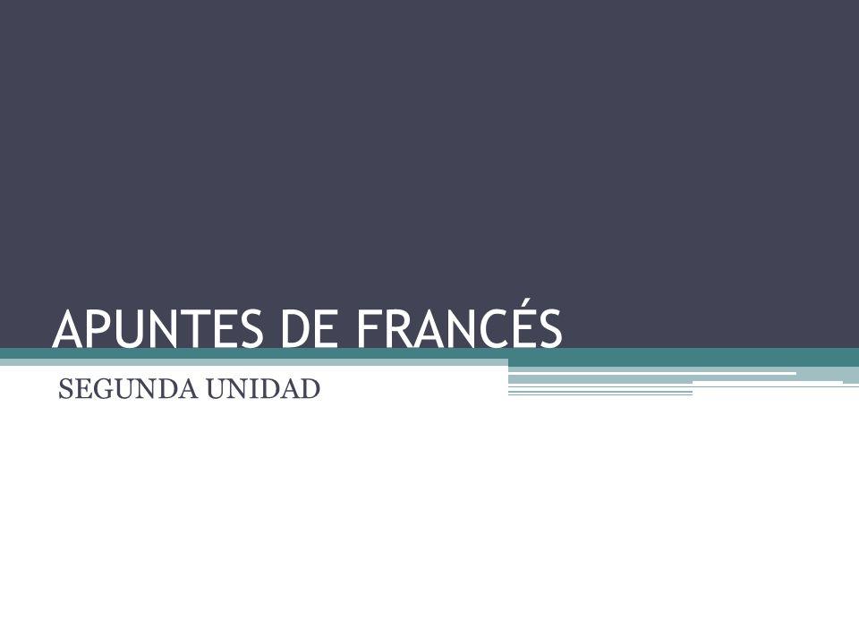 APUNTES DE FRANCÉS SEGUNDA UNIDAD