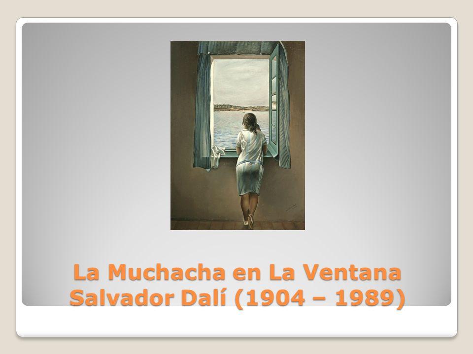 La Muchacha en La Ventana Salvador Dalí (1904 – 1989)