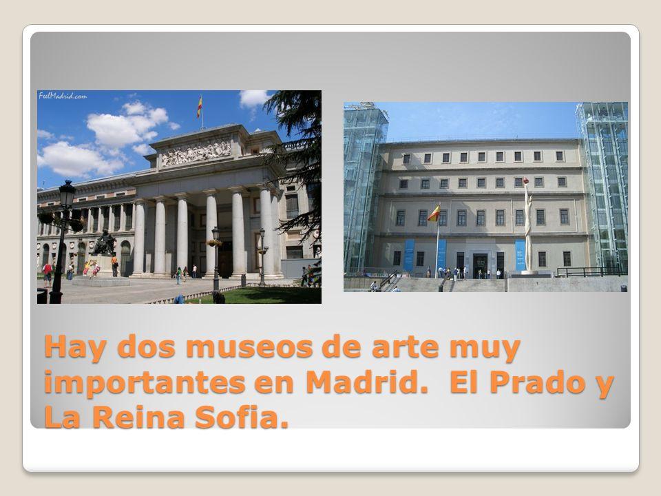 Hay dos museos de arte muy importantes en Madrid