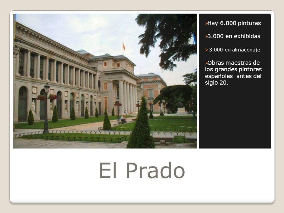 El Prado Hay 6.000 pinturas 3.000 en exhibidas 3.000 en almacenaje
