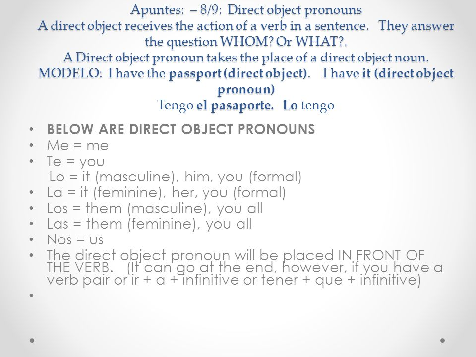 BELOW ARE DIRECT OBJECT PRONOUNS Me = me Te = you